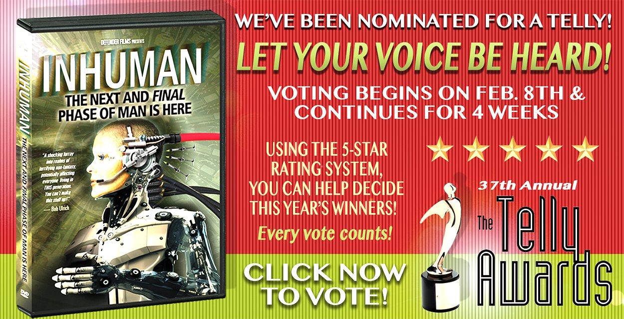 "PLEASE VOTE FOR OUR DOCUMENTARY ""INHUMAN"" AT THE TELLY AWARDS!!"