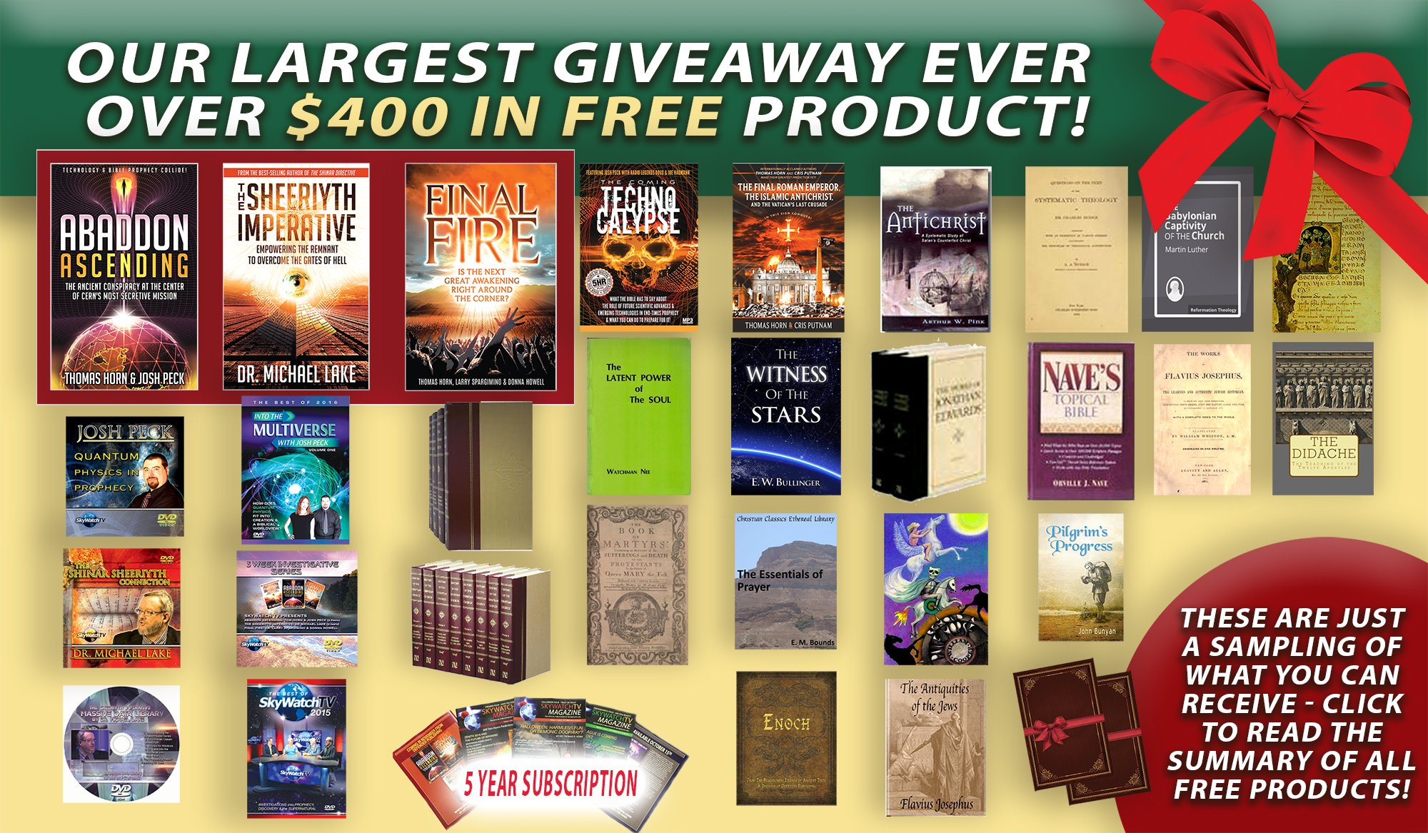 BE ADVISED! TIME IS RUNNING OUT TO GET THE BIGGEST GIVEAWAY IN SKYWATCH HISTORY! OVER $400.00 IN FREE PROPHECY BOOKS, FREE DVDS, FREE AUDIO SETS, FREE SOFTWARE, FREE E-BOOKS, FREE MAGAZINE SUBSCRIPTIONS AND MUCH MORE!