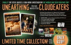 "STARTING THIS WEEK! SKYWATCH INVESTIGATION UNEARTHS THE LOST WORLD OF THE CLOUDEATERS! IT'S THE EXPEDITION THE WORLD WAITED FOR! PREORDER TO RECEIVE $175.00 IN FREE BOOKS PLUS THE ALL-NEW ""SHADOW HAND"" COLLECTION!"